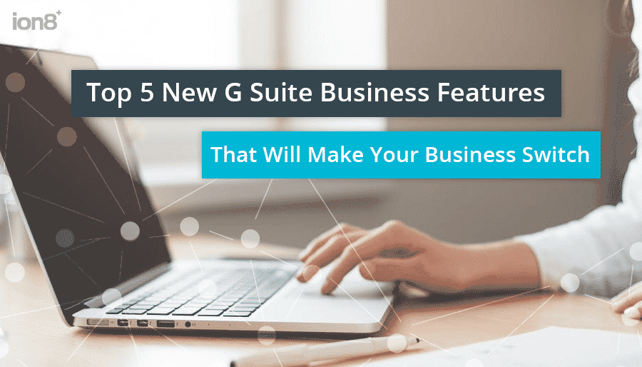 New Google Suite Business Feaures