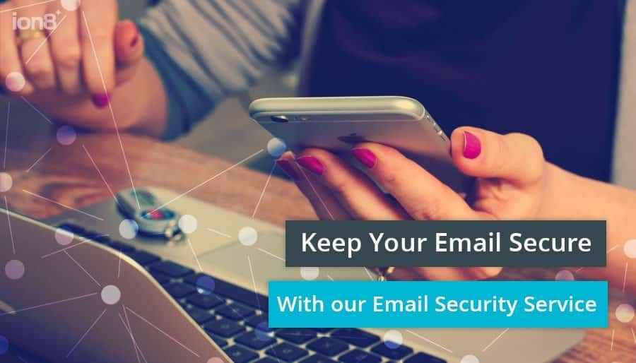 Keep Your Email Secure With our Email Security Service