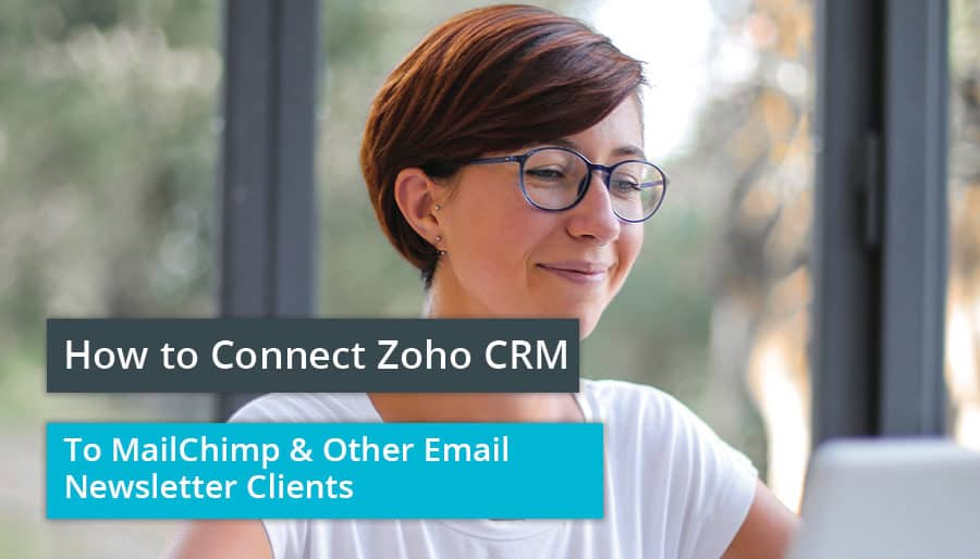 Connect Zoho CRM to Mailchimp and other email newsletter clients