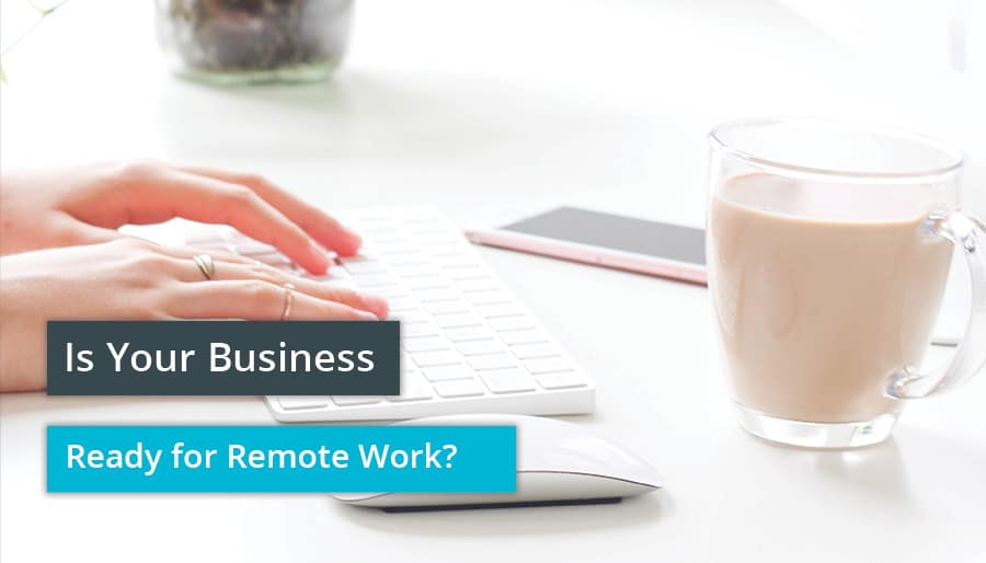Is your business ready for remote work?