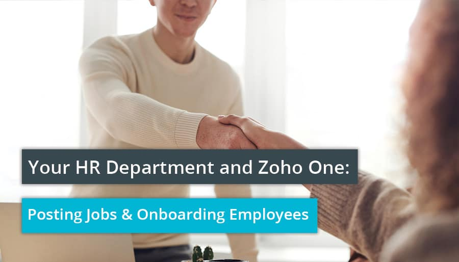 Your HR Department and Zoho One: Posting Jobs & Onboarding Employees.