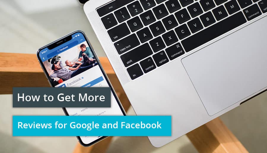 How to Get More Reviews for Google and Facebook.