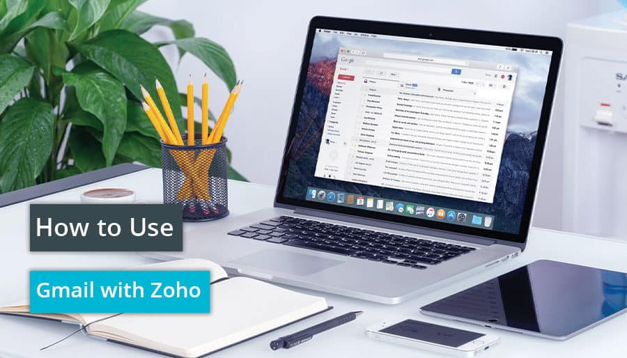 How to Use Gmail with Zoho ion 8 blog cover photo
