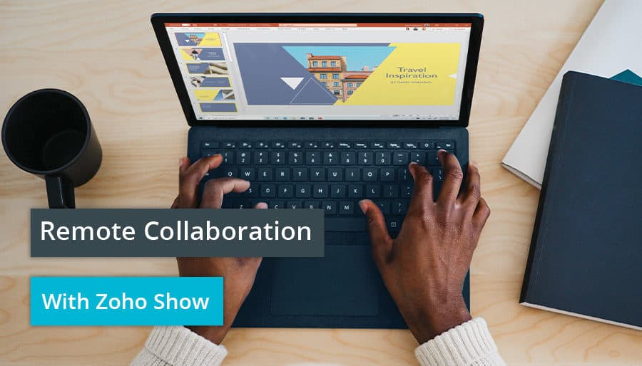 Remote Collaboration With Zoho Show.